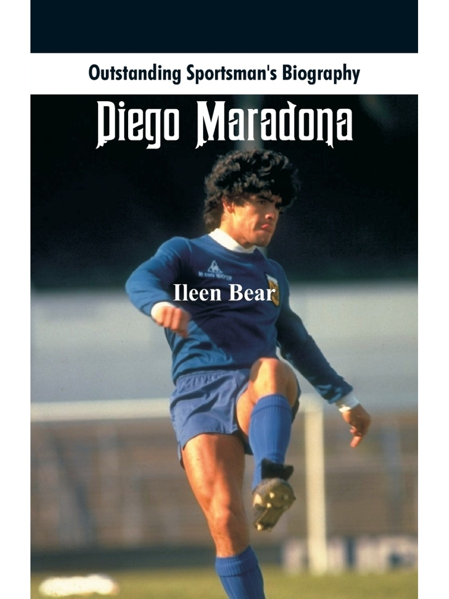 Alpha Editions / Outstanding Sportsman's Biography. Diego Maradona