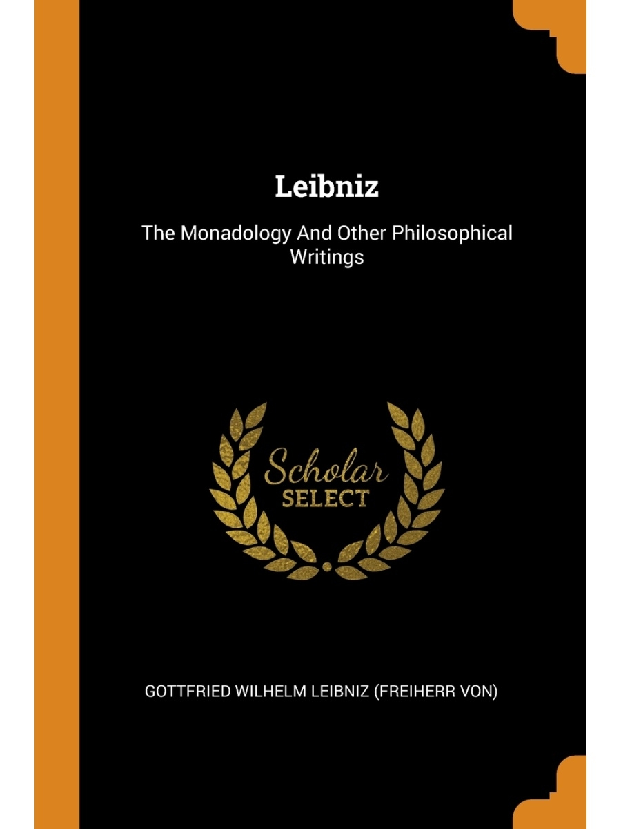 Franklin Classics Trade Press / Leibniz. The Monadology And Other Philosophical Writings
