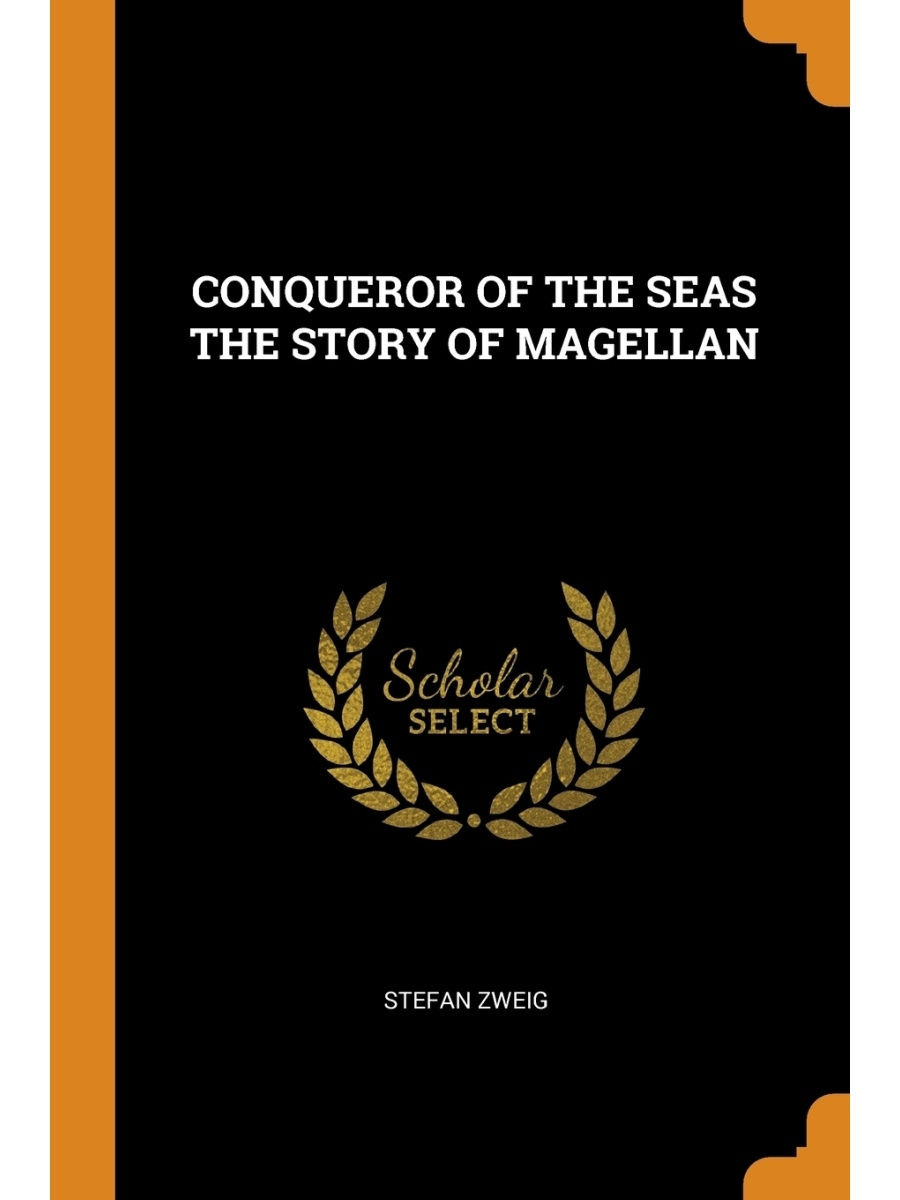 Franklin Classics Trade Press / CONQUEROR OF THE SEAS THE STORY OF MAGELLAN