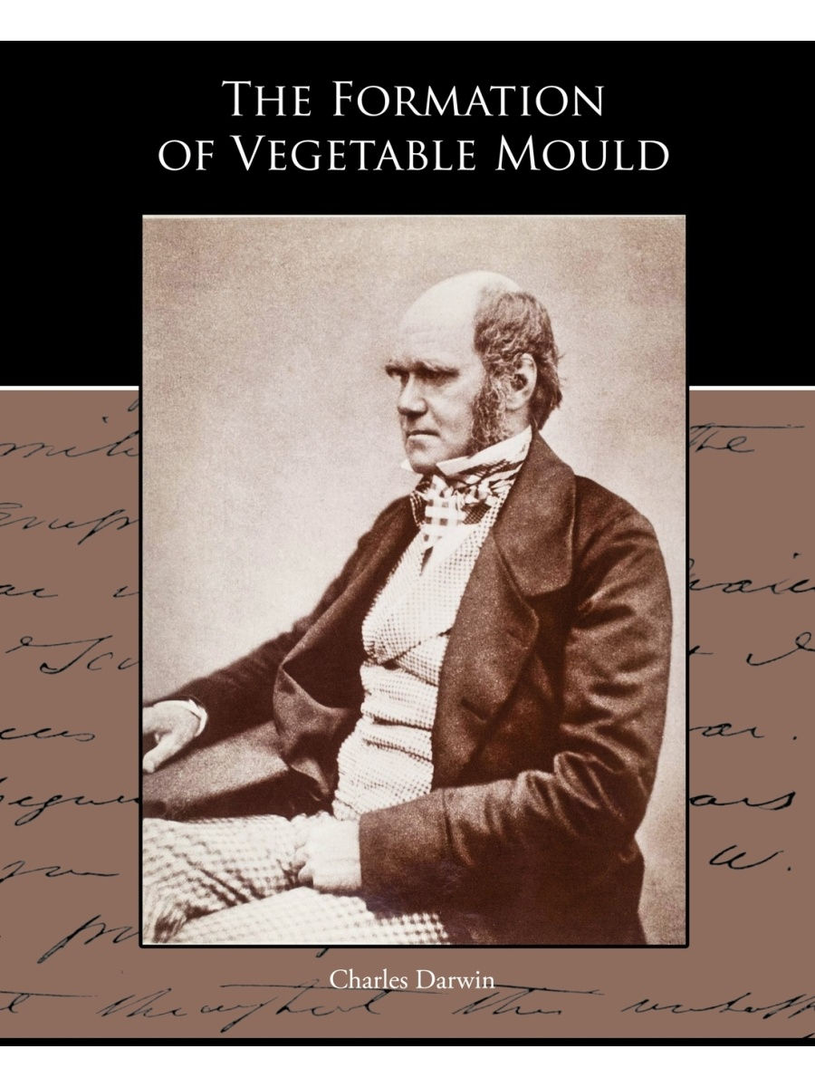 Standard Publications / The Formation of Vegetable Mould through the action of worms with observations of their habits