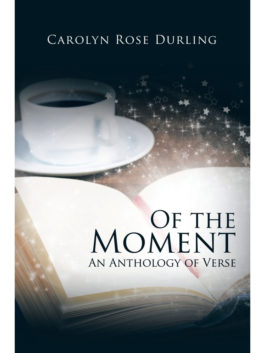 Trafford Publishing / Of the Moment. An Anthology of Verse