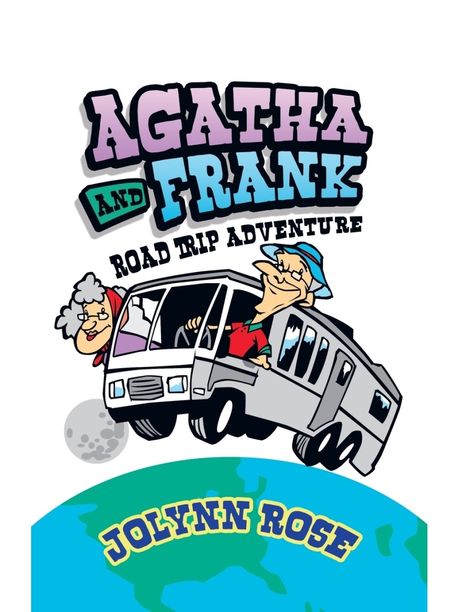 Trafford Publishing / Agatha and Frank. Road Trip Adventure