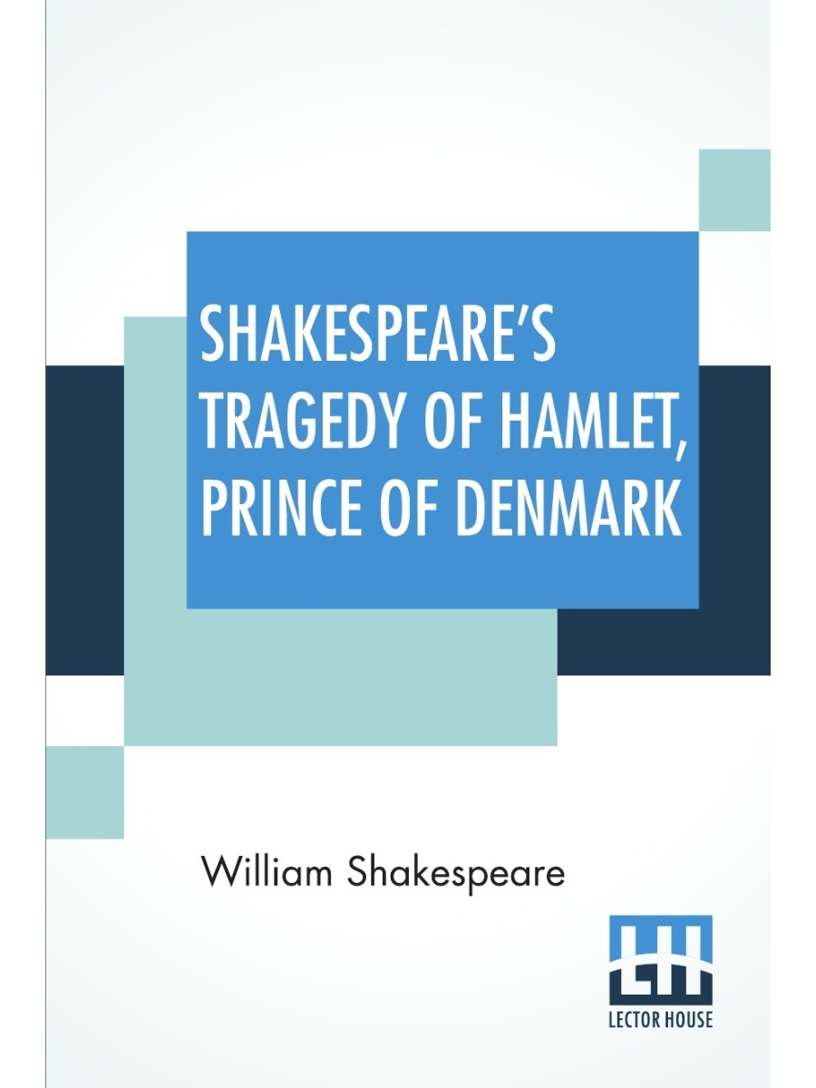 Astral International Pvt. Ltd. / Shakespeare's Tragedy Of Hamlet, Prince Of Denmark. Arranged For Representation At The Royal Prin...